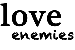 love enemies